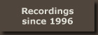Recordings since 1996